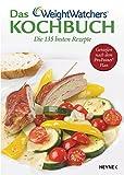 Das Weight-Watchers-Kochbuch: die 135 besten Rezepte, genießen nach dem ProPoints-Plan