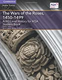 A/AS Level History for AQA The Wars of the Roses, 1450–1499 Student Book (A Level (AS) History AQA)