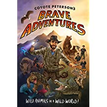 Coyote Petersonas Brave Adventures (Coyote Petersons Brave Adventr)