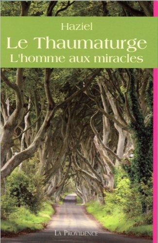 Le Thaumaturge - L'homme aux miracle...