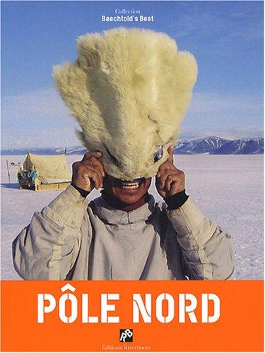 Pôle Nord par Claude Baechtold
