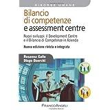 Bilancio di competenze e assessment centre. Nuovi sviluppi: il development centre e il bilancio di competenze in azienda