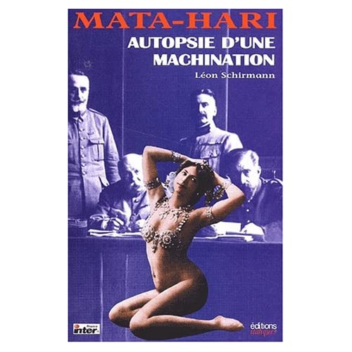 Mata-Hari : Autopsie d'une machination