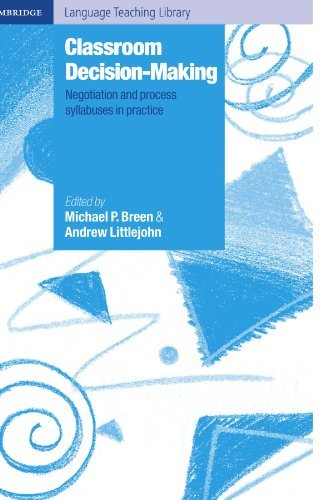 Classroom Decision Making: Negotiation and Process Syllabuses in Practice (Cambridge Language Teaching Library) by Michael P. Breen (2000-04-13)