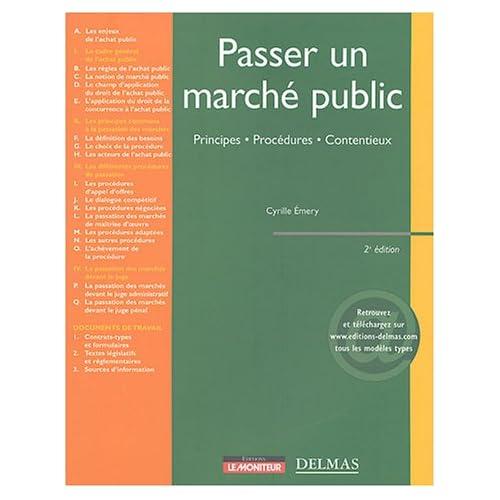 Passer un marché public : Principes - Procédures - Contentieux