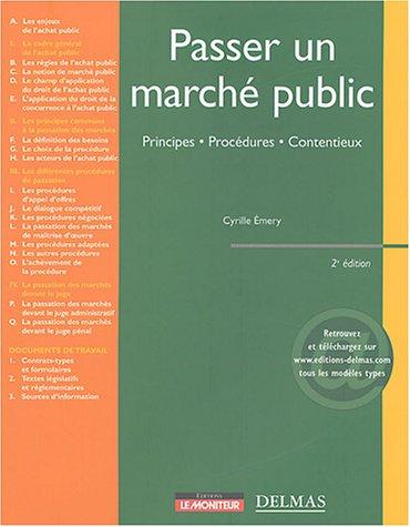 Passer un marché public : Principes - Procédures - Contentieux par Emery