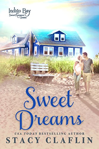 Sweet Dreams (Indigo Bay Sweet Romance Series Book 1) (English Edition) (Indigo Bay)