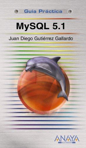 Mysql 5.1 (Guias Practicas/ Practical Guides) par Juan Diego Gutierrez Gallardo