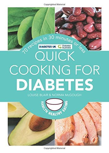 Quick Cooking for Diabetes: 70 recipes in 30 minutes or less (Hamlyn Healthy Eating): Written by Louise Blair, 2014 Edition, Publisher: Hamlyn [Paperback]