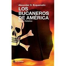 Los bucaneros de Am¨¦rica (Spanish Edition) by Exquemelin, Alexandre Olivier (2009) Paperback