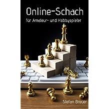 Online-Schach für Amateur- und Hobbyspieler (German Edition)