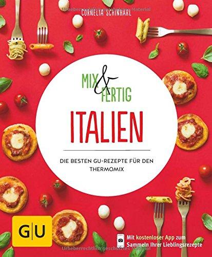 Buchseite und Rezensionen zu 'Mix & Fertig Italien: Die besten GU-Rezepte für den Thermomix (GU KüchenRatgeber)' von Cornelia Schinharl