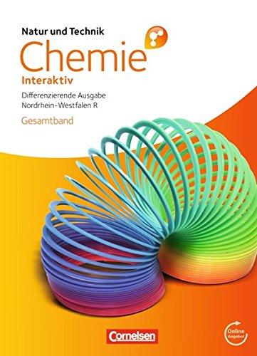 Natur und Technik - Chemie interaktiv: Differenzierende Ausgabe - Realschule Nordrhein-Westfalen: Gesamtband - Schülerbuch mit Online-Anbindung