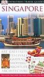 Singapore (DK Eyewitness Travel Guides)