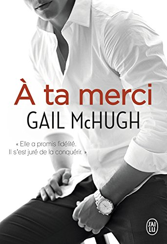 À ta merci (J'ai lu) par Gail McHugh