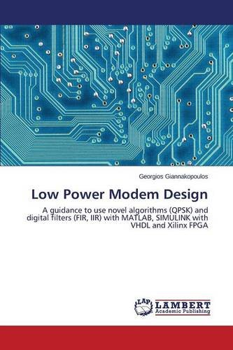 Modem Filter (Low Power Modem Design: A guidance to use novel algorithms (QPSK) and digital filters (FIR, IIR) with MATLAB, SIMULINK with VHDL and Xilinx FPGA)