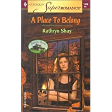 A Place To Belong (Mills & Boon Superromance) (Serenity House, Book 2)