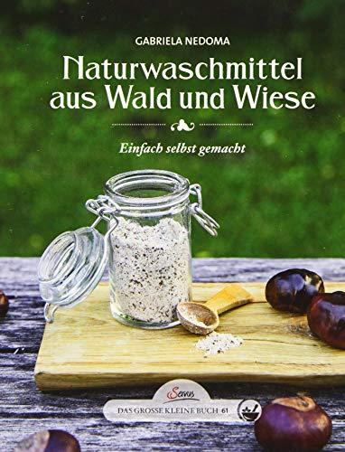 Das große kleine Buch: Naturwaschmmittel aus Wald und Wiese