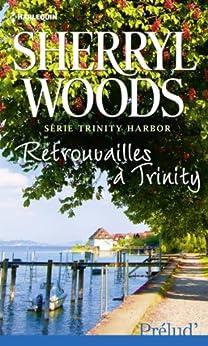 Retrouvailles à Trinity : Série Trinity Harbor, vol. 3 par [Woods, Sherryl]
