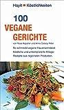 100 vegane Gerichte: So schmeckt vegane Hausmannskost. Köstliche und unkomplizierte Alltags-Rezepte aus regionalen Produkten. (Hayit Köstlichkeiten)