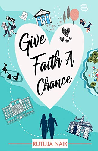 Give Faith A Chance by [NAIK, RUTUJA]