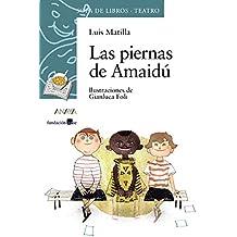 Las piernas de Amaidú (Literatura Infantil (6-11 Años) - Sopa De Libros (Teatro))