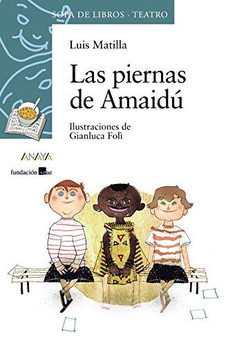 Las piernas de amaidu / The legs of  Amaidu (Sopa De Libros) por Luis Matilla