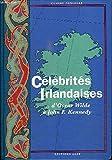 Célébrités irlandaises d'Oscar Wilde à John F. Kennedy