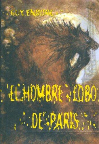 EL HOMBRE LOBO DE PARIS (Narrativa Terror) por Guy Endore