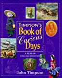 Timpson's Book of Curious Days: A Year Book of English Oddities