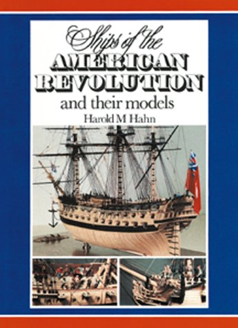 Ships of the American Revolution and Their Models por Harold M Hahn