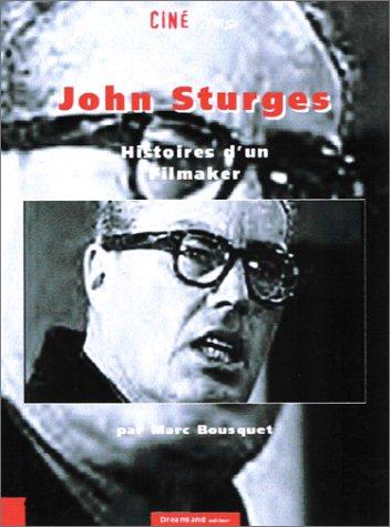 John Sturges, histoires d'un filmaker par Emmanuel Laborie