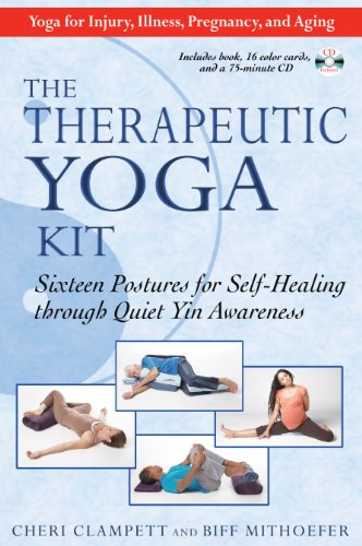 The Therapeutic Yoga Kit: Sixteen Postures for Self-Healing Through Quiet Yin Awareness