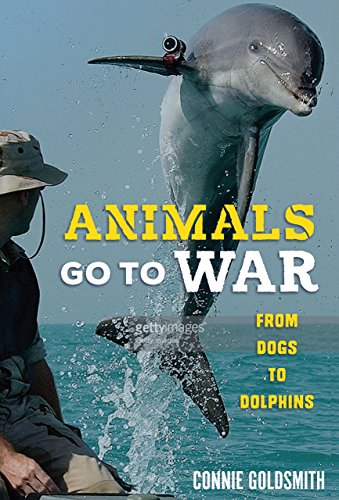 Animals Go to War: From Dogs to Dolphins (Charlotte Camel)