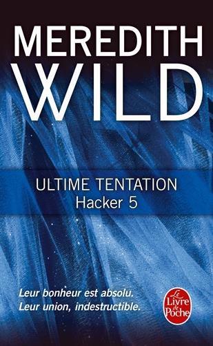 Ultime tentation (Hacker, Tome 5) par Meredith WILD