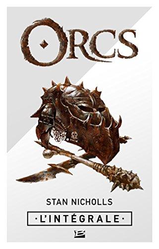 Orcs - L'intégrale (Les Intégrales Bragelonne) par Stan Nicholls