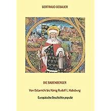 Die Babenberger: Von Ostarrichi bis König Rudolf I., Habsburg