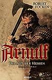 Arnulf. Die Axt der Hessen: Band 1