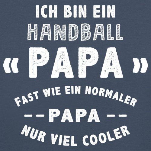 Ich bin ein Handball Papa - Herren T-Shirt - 13 Farben Navy