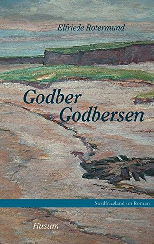 Nordfriesland im Roman, Band 2: Godber Godbersen: Ein Halligroman (Ingwer-band)