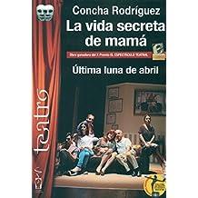 La vida secreta de mamá. Última luna de abril. (Teatro)