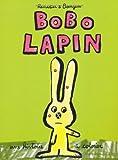 Bobo lapin   Ramadier, Cédric (1968-....) - Auteur d'ouvrages pour la jeunesse. Auteur