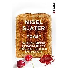 Toast: Wie ich meine Leidenschaft für das Kochen entdeckte (Piper Taschenbuch 27317) (German Edition)