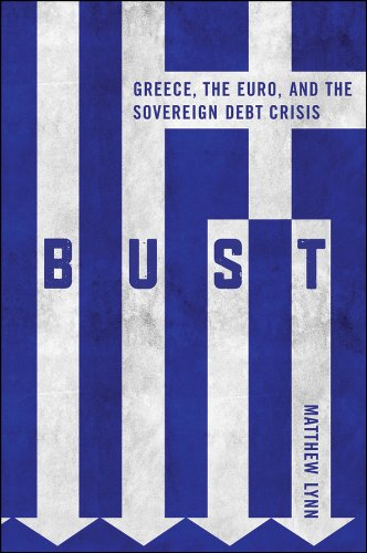 bust-greece-the-euro-and-the-sovereign-debt-crisis