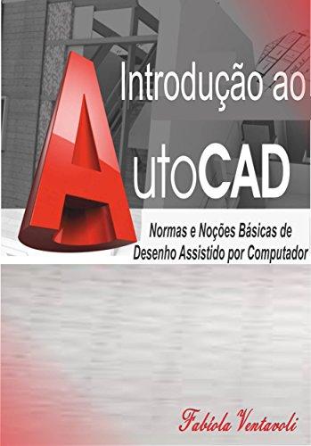Introdução ao AutoCad: Normas e Noções básicas de Desenho Assistido por Computador (Portuguese Edition)