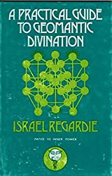 A Practical Guide to Geomantic Divination by Israel Regardie (1972-06-02)