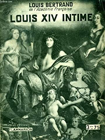 Louis Xiv Intime - Louis xiv intime. collection : hier et
