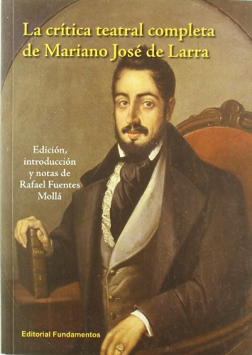 La crítica teatral completa de Mariano José de Larra