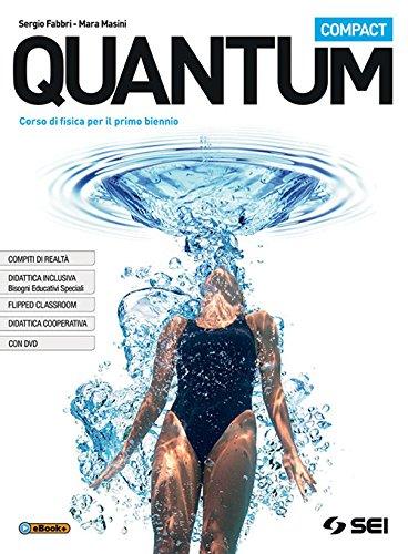 Quantum compact. Per il biennio gli Ist. tecnici e professionali. Con e-book. Con espansione online. Con DVD-ROM. Con Libro: Fisica per tutti