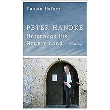 Peter Handke: Unterwegs ins Neunte Land
